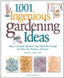 1,001 Ingenious Gardening Ideas: New, Fun and Fabulous That Will Change the Way You Garden - Forever! (Rodale Garden Book)